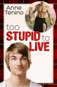 Review: Too Stupid to Live by Anne Tenino