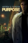 Guest Post and Giveaway: Purpose by Andrew Q. Gordon
