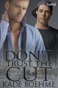 don't trust the cut