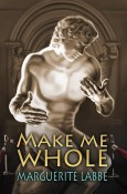 Review: Make Me Whole by Marguerite Labbe