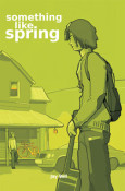 Review: Something Like Spring by Jay Bell