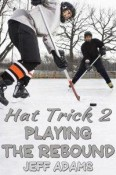 Hat Trick 2, Playing the Rebound