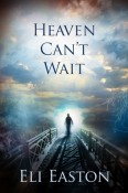 Review: Heaven Can't Wait by Eli Easton