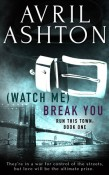 watch me break you