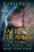 Review: Act One: Safe Travels by Kari Gregg