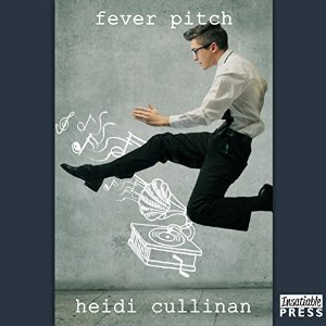 Audiobook Review: Fever Pitch by Heidi Cullinan