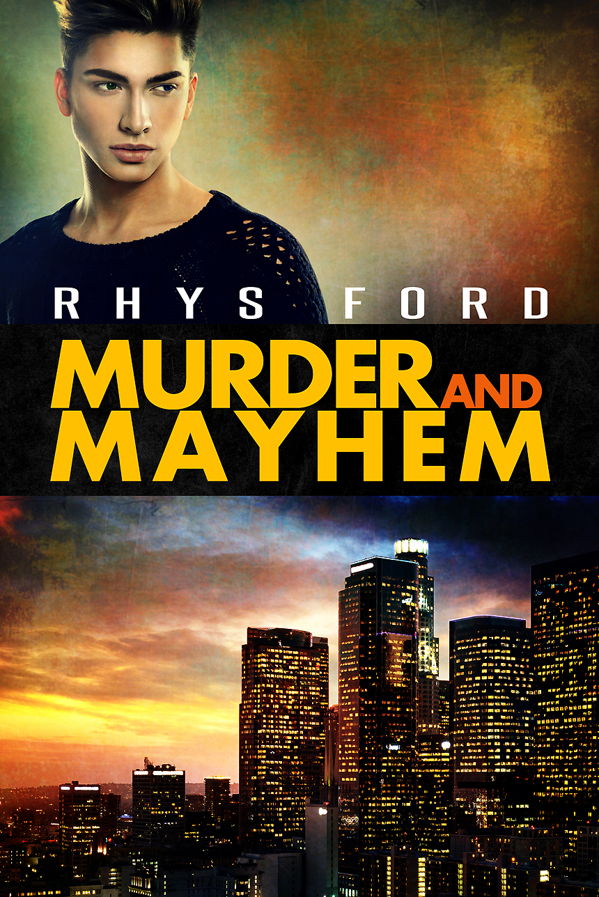 Guest Post and Giveaway: Murder and Mayhem by Rhys Ford