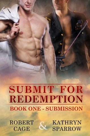 Review: Submit for Redemption: Submission by Robert Cage and Kathryn Sparrow