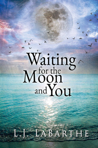 Review: Waiting for the Moon and You by L.J. LaBarthe
