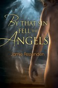 By That Sin Fell The Angels by Jamie Fessenden