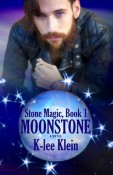Moonstone (Stone Magic #1) by K-lee Klein