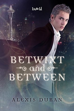 Review: Betwixt and Between by Alexis Duran