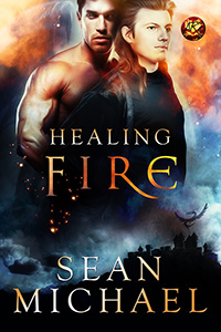 Guest Post and Giveaway: Healing Fire by Sean Michael