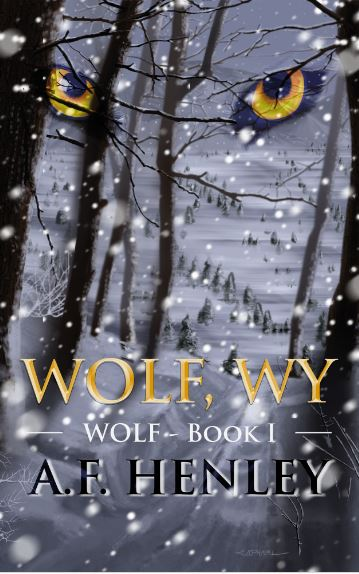 Guest Post and Giveaway: Wolf, WY by AF Henley