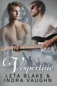 Guest Post and Giveaway: Vespertine by Leta Blake and Indra Vaughn
