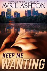 Review: Keep Me Wanting by Avril Ashton