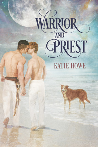 Review: Warrior and Priest by Katie Howe