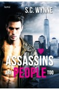 Assassins Are People Too by S.C. Wynne