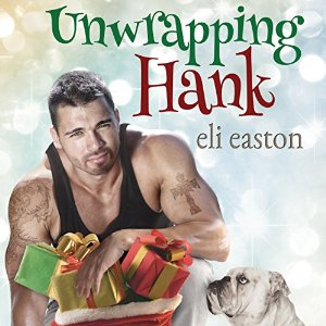 Audiobook Review: Unwrapping Hank by Eli Easton