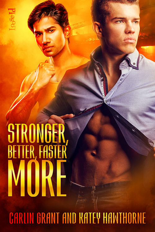 Guest Post and Giveaway: Stronger, Better, Faster, More by Carlin Grant and Katey Hawthorne