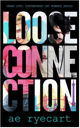 Review: Loose Connection (Urban Love #1) by A.E. Ryecart