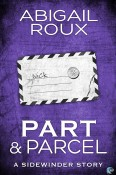 Guest Post and Giveaway: Part & Parcel by Abigail Roux