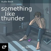 Audiobook Review: Something Like Thunder by Jay Bell