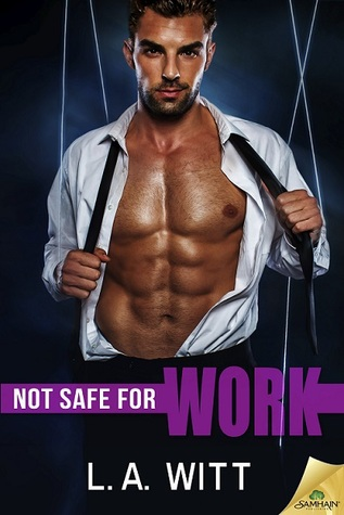 Review: Not Safe for Work by L.A. Witt