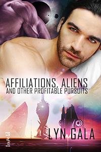Review: Affiliations, Aliens, and other Profitable Pursuits by Lyn Gala