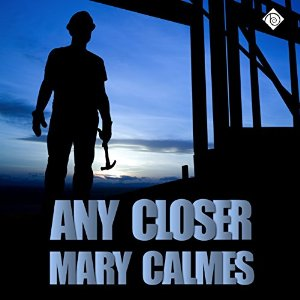 Audiobook Review: Any Closer by Mary Calmes