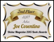 Divine Magazine Certificate to Joe Cosentino for 2nd Place in the their Readers' Poll for Favorite LGBT Author of 2015