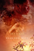 Under A Sky Of Ash by Brandon Witt