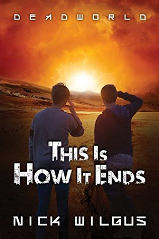 Review: This Is How It Ends by Nick Wilgus