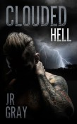 Review: Clouded Hell by J.R. Gray