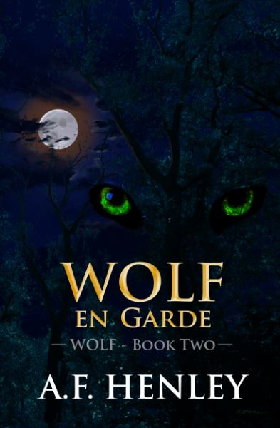 Guest Post and Giveaway: Wolf, en Garde by AF Henley