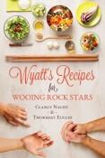 Wyatt's Recipe for Wooing Rock Stars