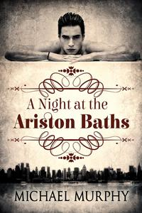 Review: A Night at the Ariston Baths by Michael Murphy