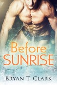 Review: Before Sunrise by Bryan T. Clarke