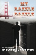 My Razzle Dazzle: An Outsider's True Story