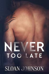 Review: Never Too Late by Sloan Johnson