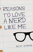 Reasons to Love a Nerd Like Me