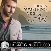 Audiobook Review: There's Something About Ari by L.B.  Gregg