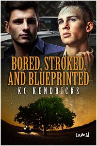 Review: Bored, Stroked, and Blueprinted by K.C. Kendricks