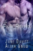 Review: The Final Round by Jane Davitt and Alexa Snow