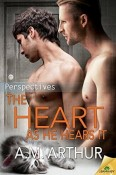 The Heart As He Hears It (Perspectives #3) by A. M. Arthur