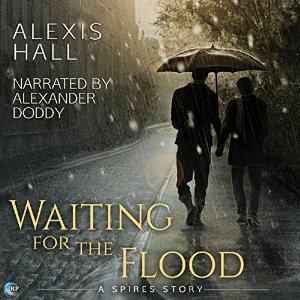 Audiobook Review: Waiting for the Flood by Alexis Hall