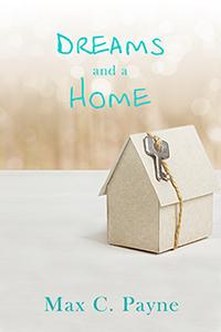 Review: Dreams and a Home by Max C. Payne