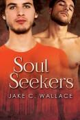 Soul Seekers by Jake C. Wallace