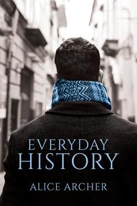 Review: Everyday History by Alice Archer