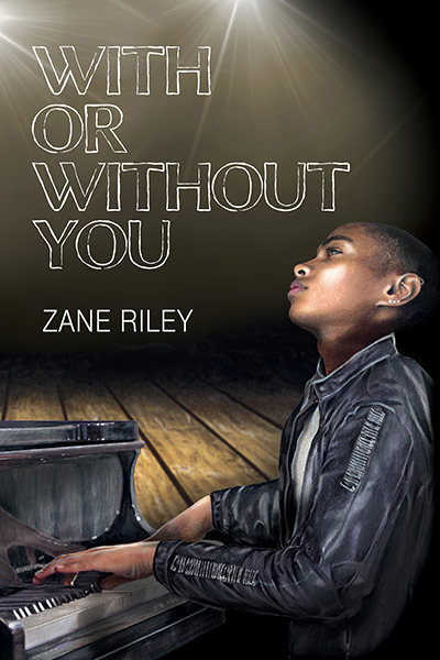 Guest Post and Giveaway: With or Without You by Zane Riley